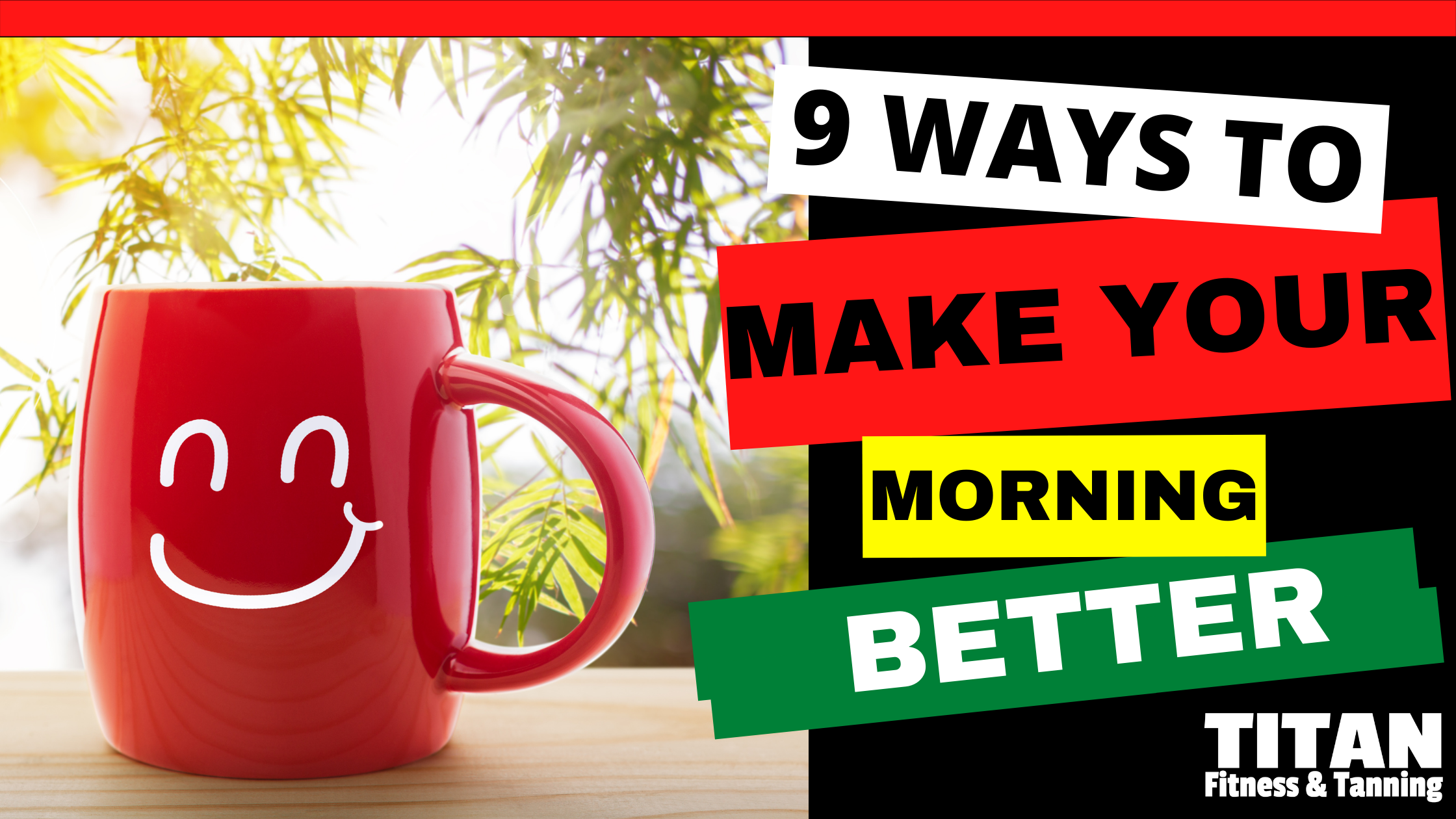 9 Ways to Make Your Morning Better