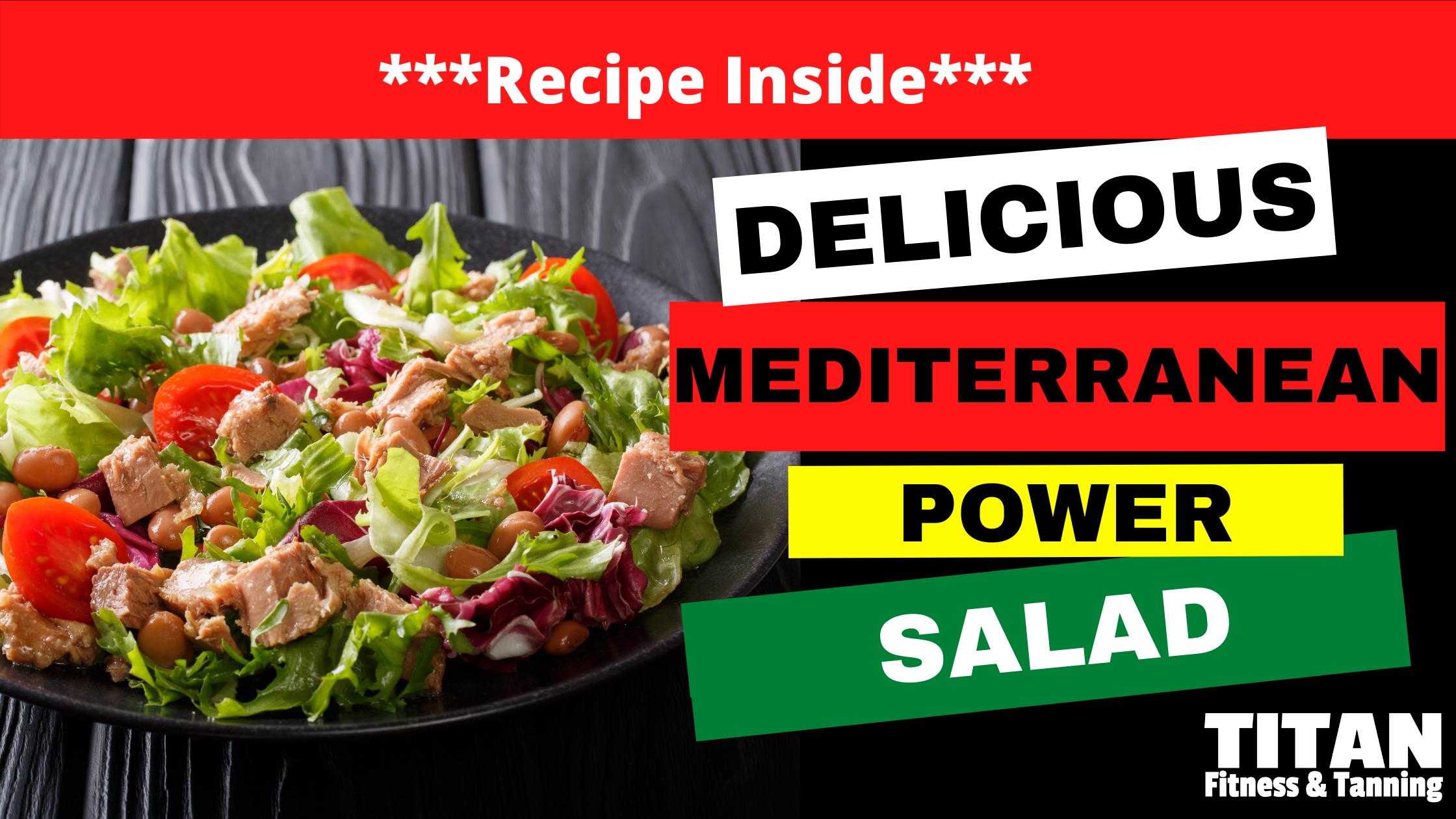 Delicious Mediterranean Power Salad