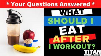 What Should I Eat After I Workout?