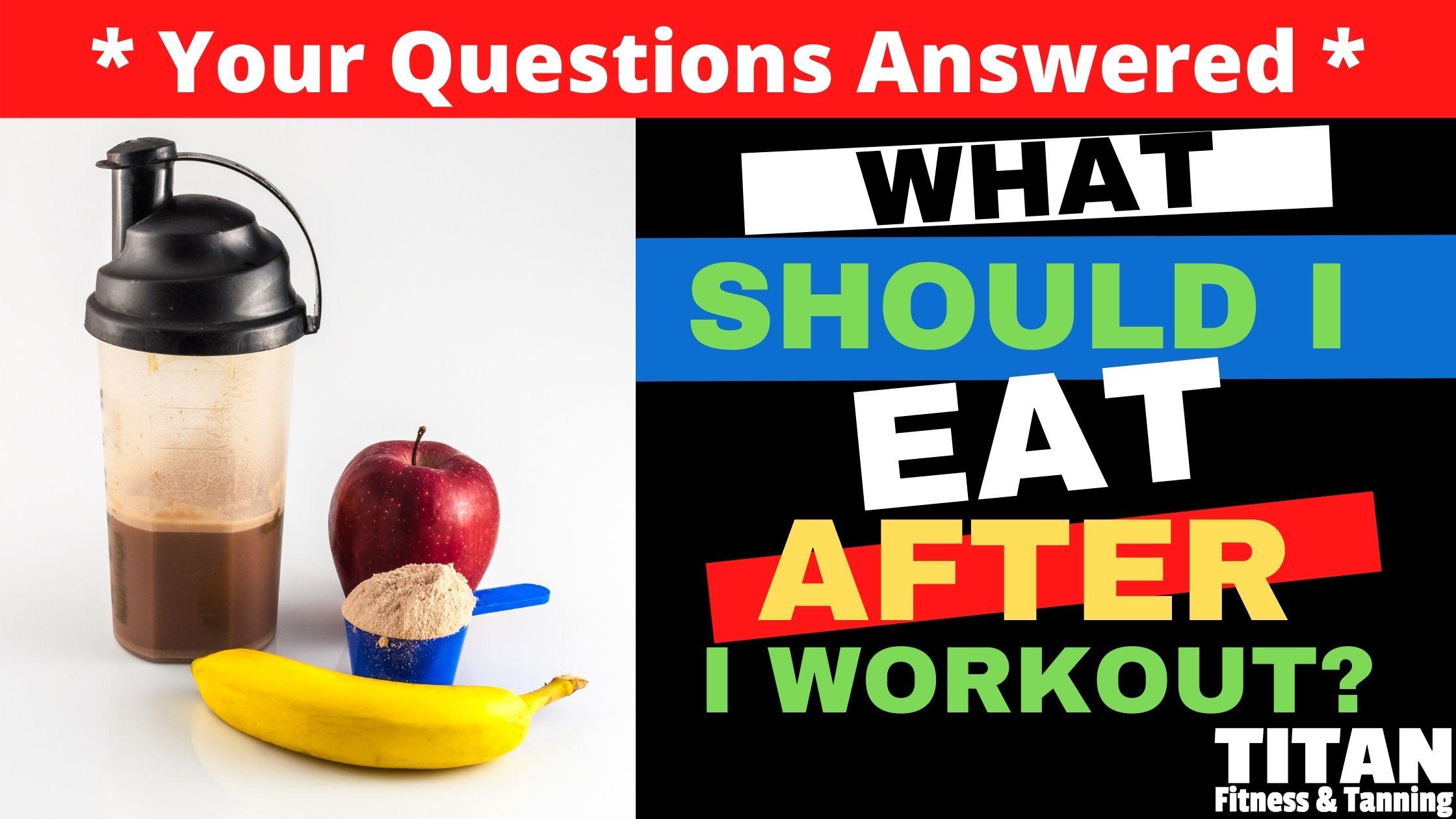 What Should I Eat After I Workout