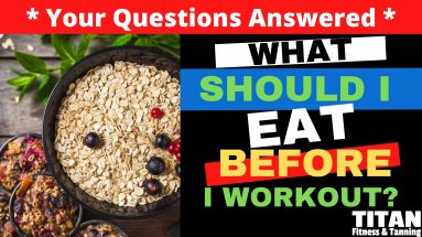 What Should I Eat BEORE I Workout?