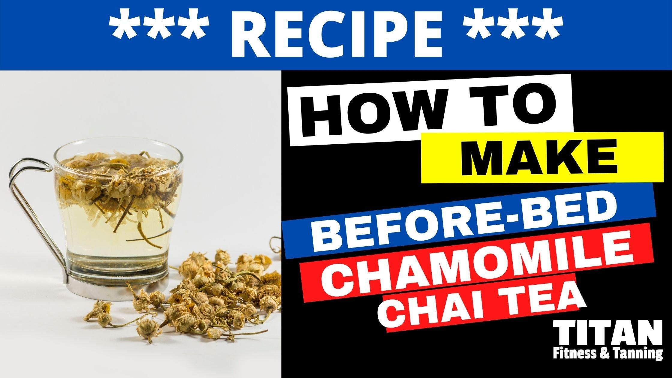 RECIPE: Chamomile Chai Tea