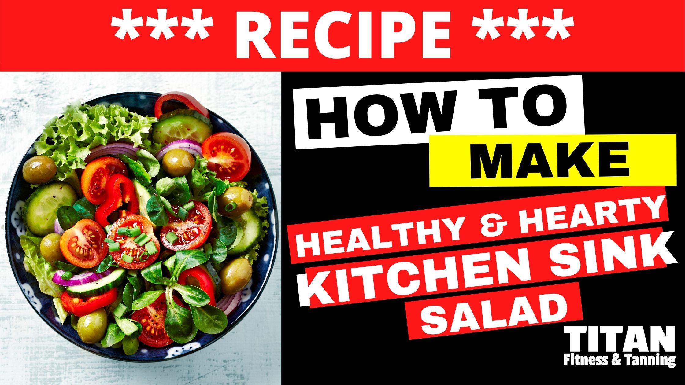 RECIPE: Kitchen Sink Salad
